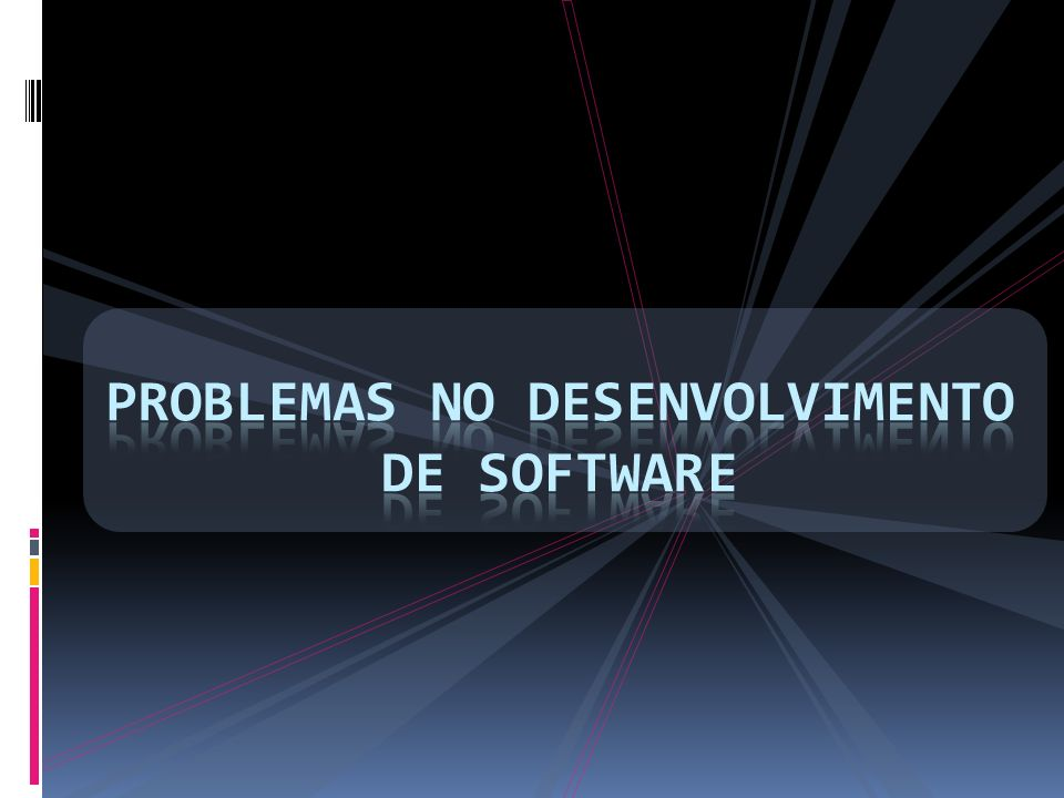Problemas No Desenvolvimento de Software
