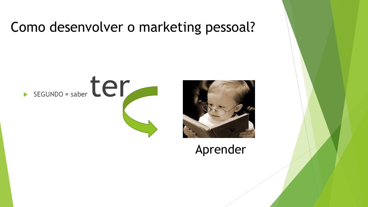Como desenvolver o marketing pessoal