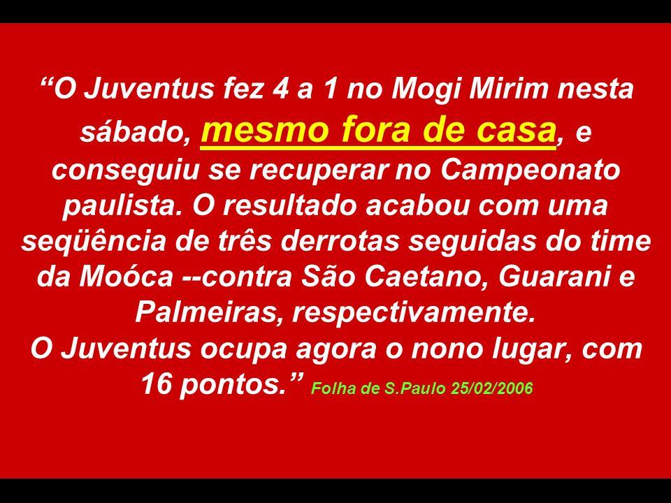 O Juventus fez 4 a 1 no Mogi Mirim nesta sábado, mesmo fora de casa, e conseguiu se recuperar no Campeonato paulista.