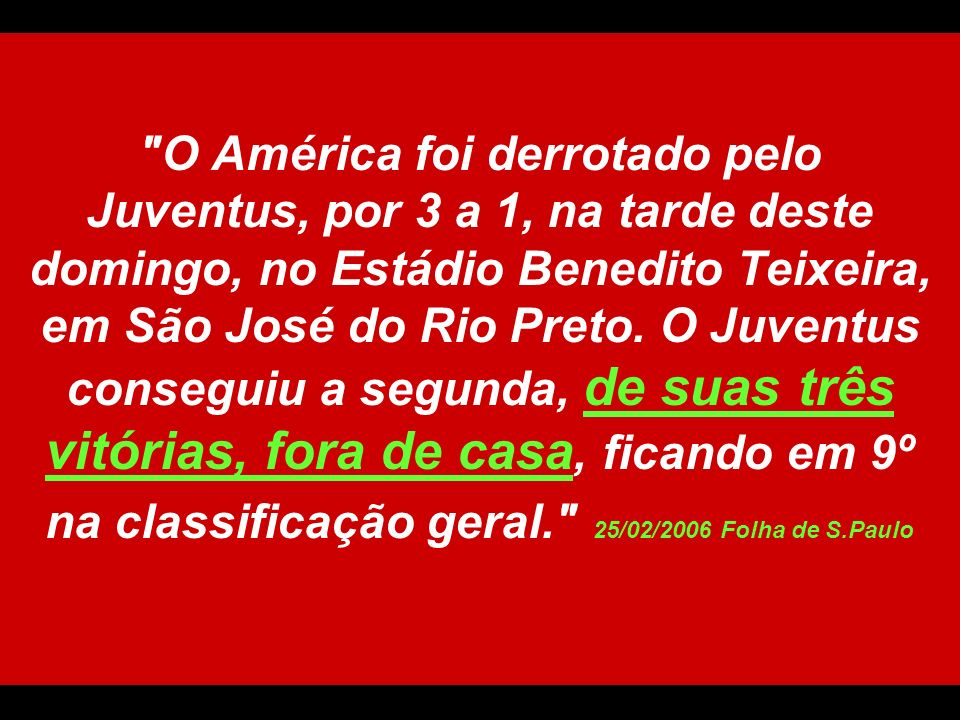 O América foi derrotado pelo Juventus, por 3 a 1, na tarde deste domingo, no Estádio Benedito Teixeira, em São José do Rio Preto.