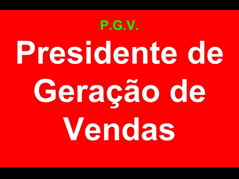 P.G.V. Presidente de Geração de Vendas