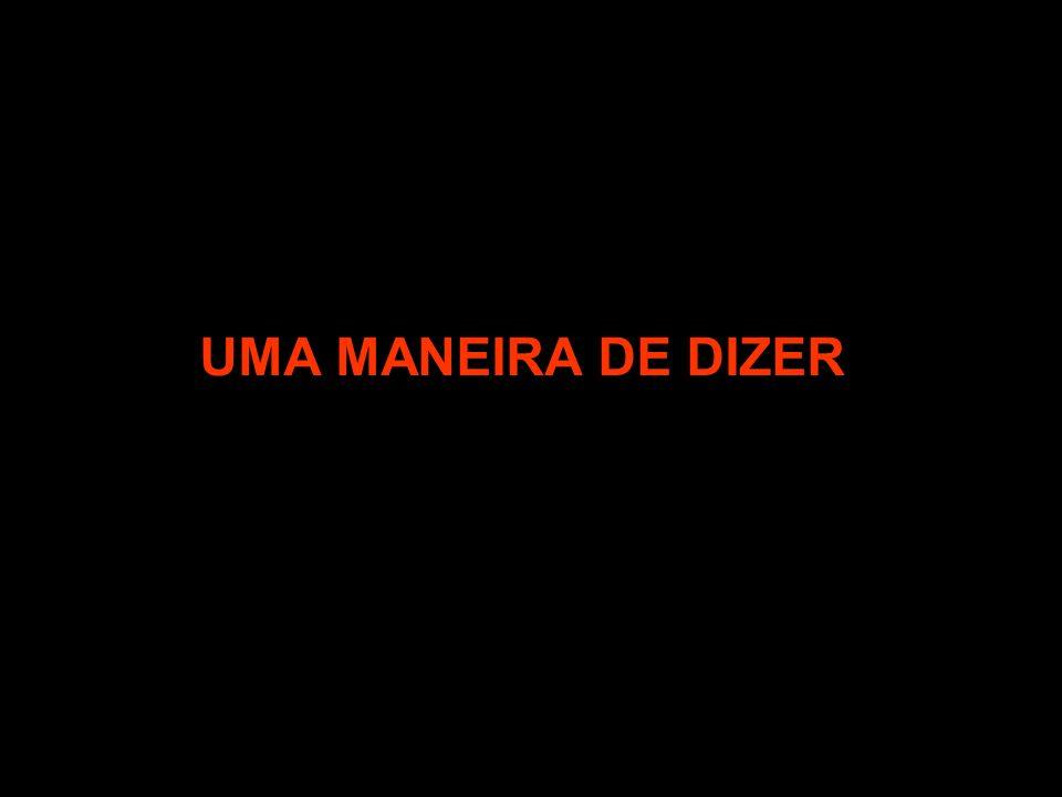UMA MANEIRA DE DIZER
