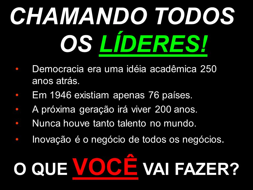 CHAMANDO TODOS OS LÍDERES!