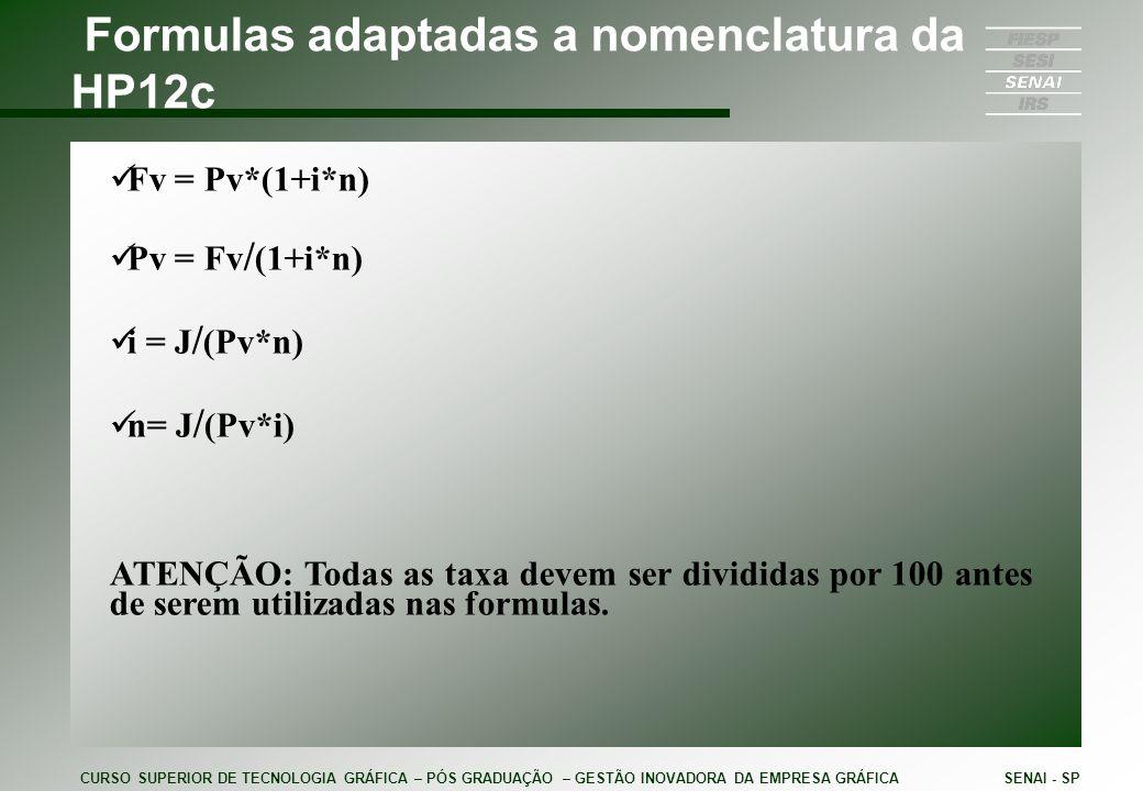 Formulas adaptadas a nomenclatura da HP12c