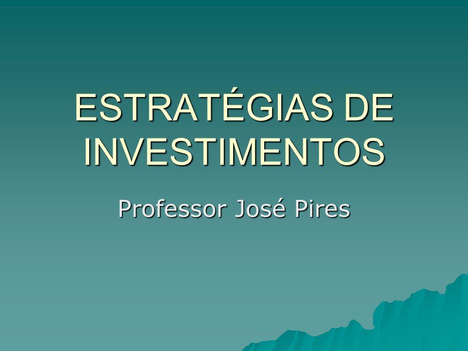 ESTRATÉGIAS DE INVESTIMENTOS