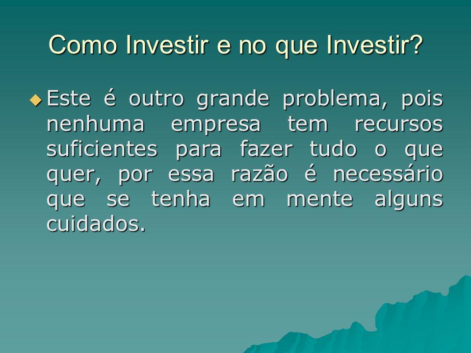 Como Investir e no que Investir