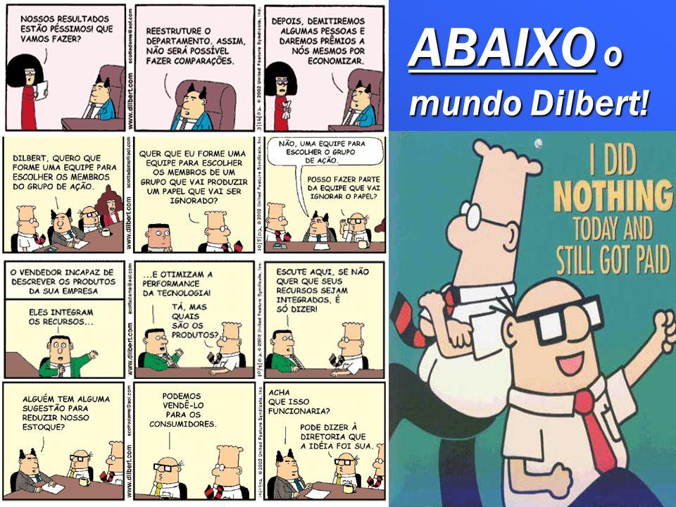 ABAIXO o mundo Dilbert!