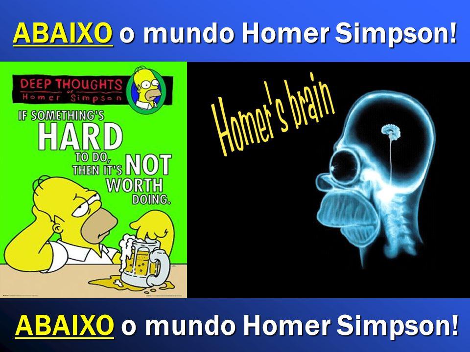 ABAIXO o mundo Homer Simpson!
