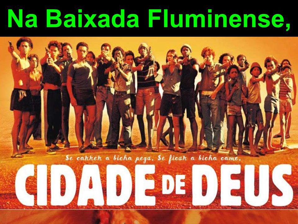 Na Baixada Fluminense,