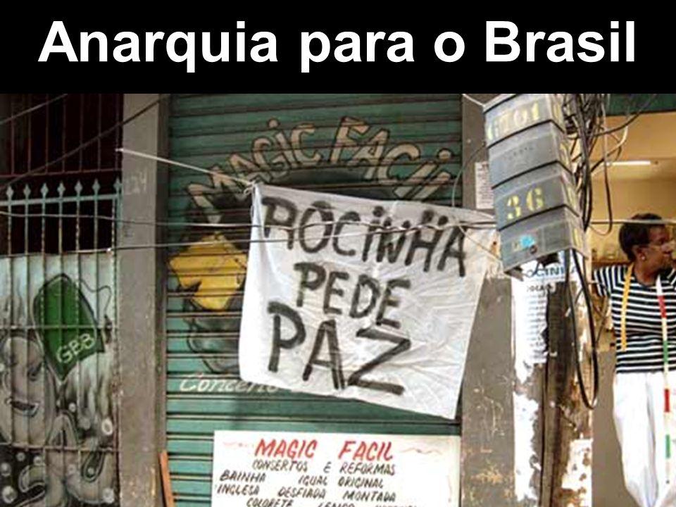 Anarquia para o Brasil