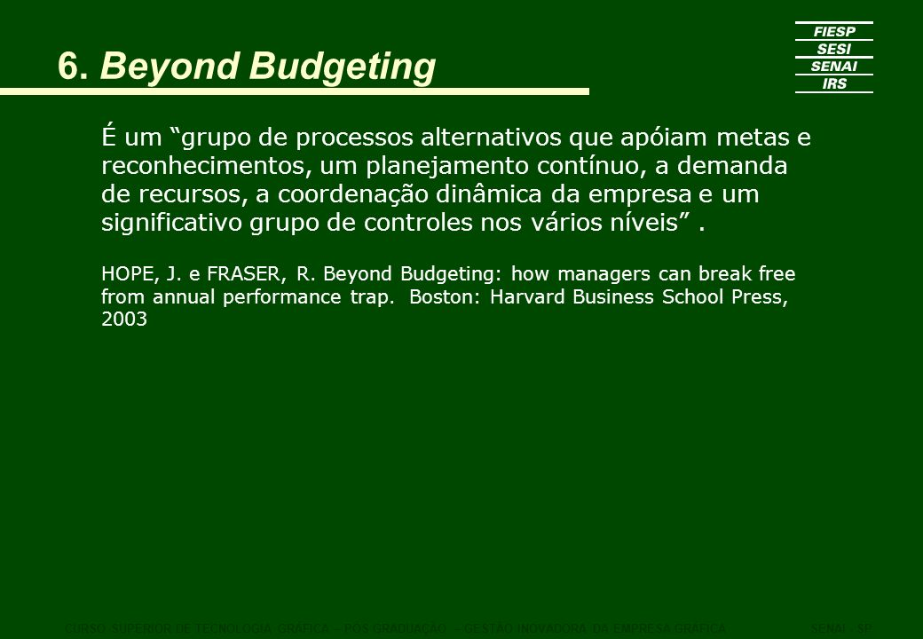 borealis beyond budgeting Beyond budgeting has been on this end of agility all the way back when agile was only a software development thing the financial crisis was a stark reminder for many that businesses need something more agile and responsive than what traditional management can offer, including budgeting – a management technology invented a hundred years ago.