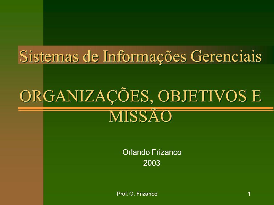 Sistemas de Informações Gerenciais ORGANIZAÇÕES, OBJETIVOS E MISSÃO