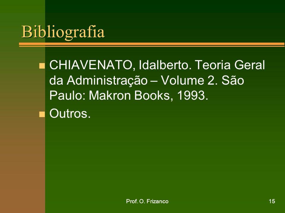 BibliografiaCHIAVENATO, Idalberto. Teoria Geral da Administração – Volume 2. São Paulo: Makron Books, 1993.