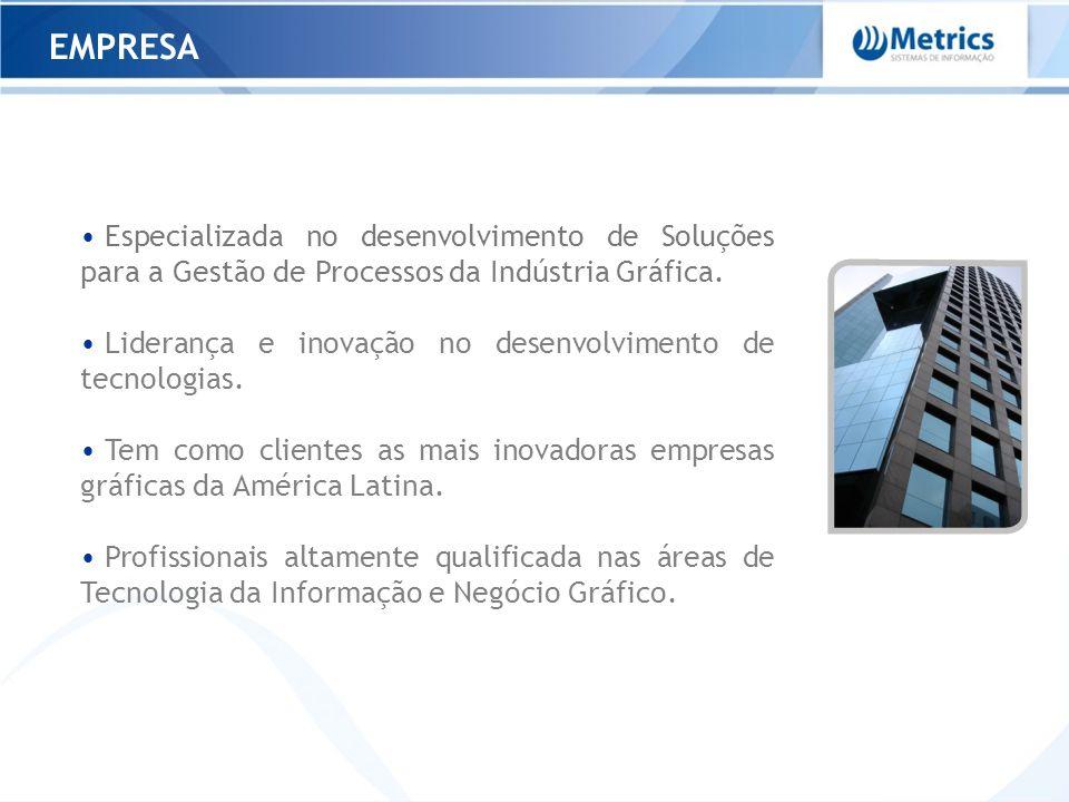 EMPRESAEspecializada no desenvolvimento de Soluções para a Gestão de Processos da Indústria Gráfica.