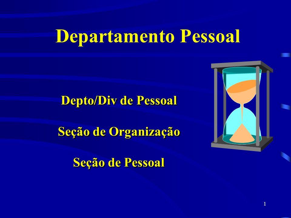 Departamento Pessoal Depto/Div de Pessoal Seção de Organização