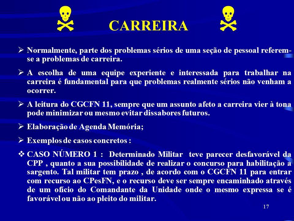 N CARREIRA N Normalmente, parte dos problemas sérios de uma seção de pessoal referem-se a problemas de carreira.