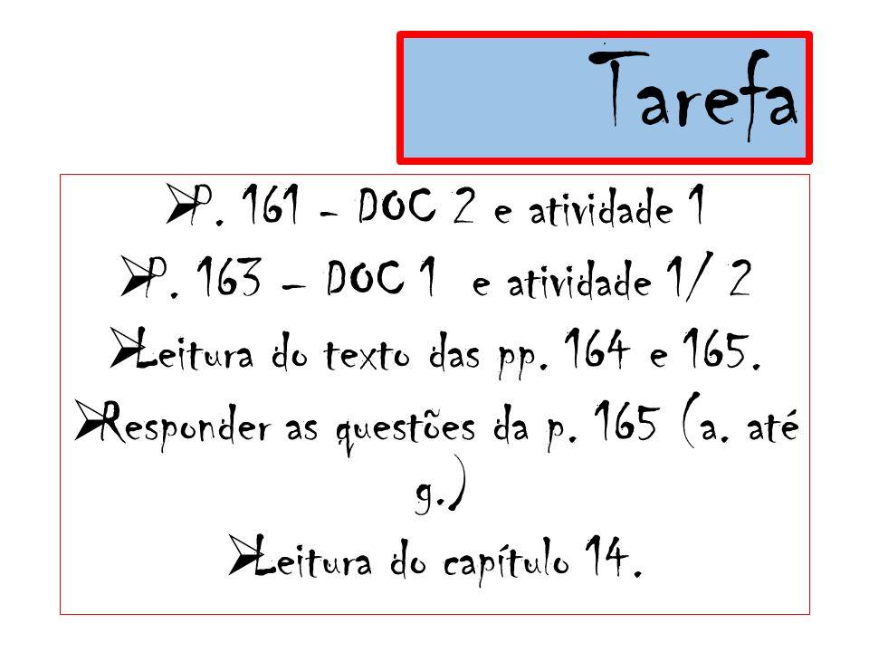 Tarefa P. 161 - DOC 2 e atividade 1 P. 163 – DOC 1 e atividade 1/ 2