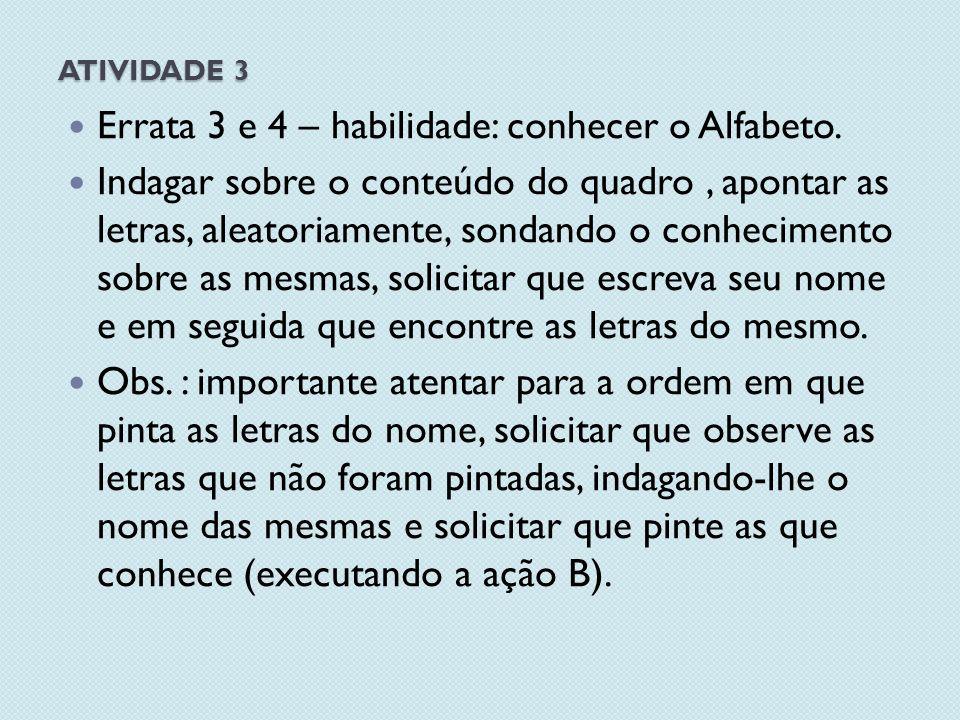 Errata 3 e 4 – habilidade: conhecer o Alfabeto.
