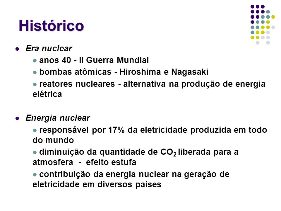 Histórico Era nuclear anos 40 - II Guerra Mundial