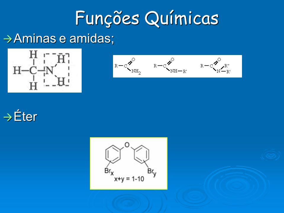 Funções Químicas Aminas e amidas; Éter
