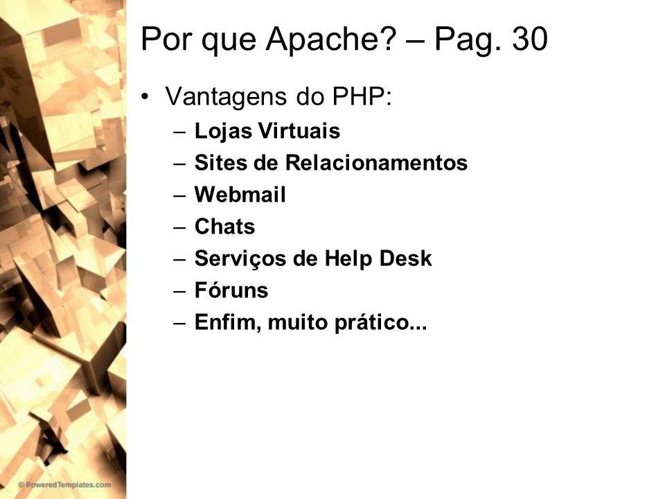 Por que Apache – Pag. 30 Vantagens do PHP: Lojas Virtuais