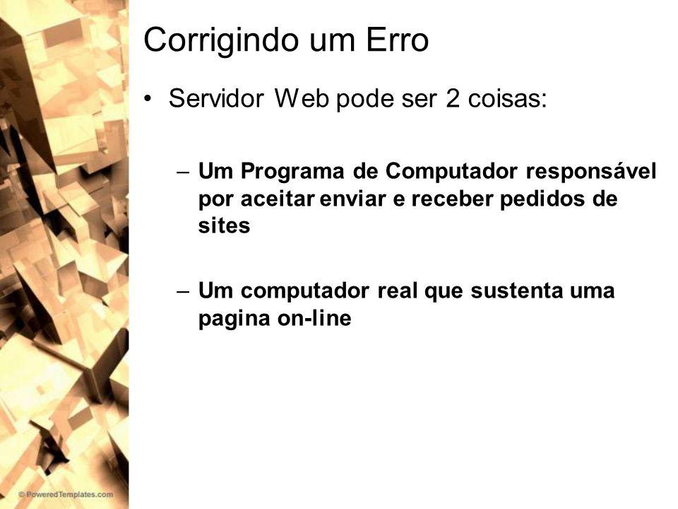 Corrigindo um Erro Servidor Web pode ser 2 coisas: