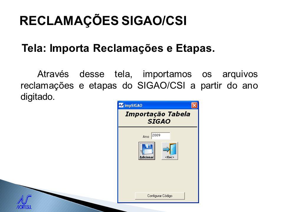RECLAMAÇÕES SIGAO/CSI