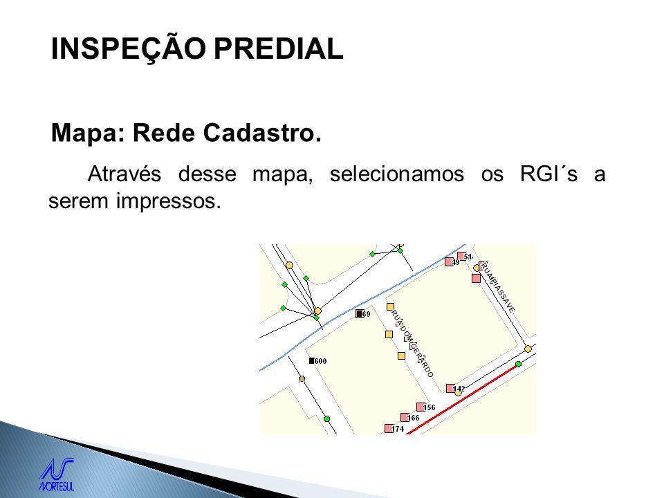 INSPEÇÃO PREDIAL Mapa: Rede Cadastro.