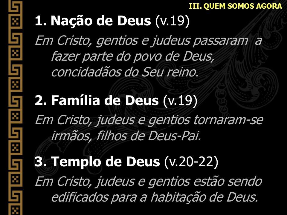 Nação de Deus (v.19) 2. Família de Deus (v.19)