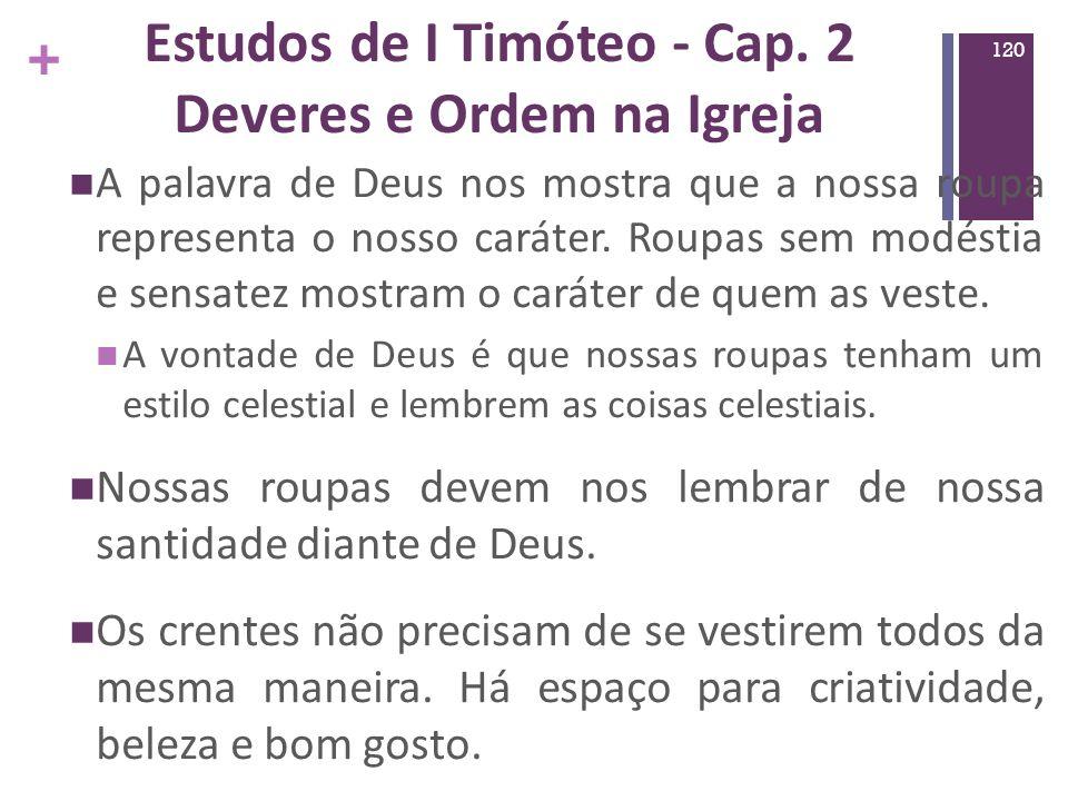 Estudos de I Timóteo - Cap. 2 Deveres e Ordem na Igreja