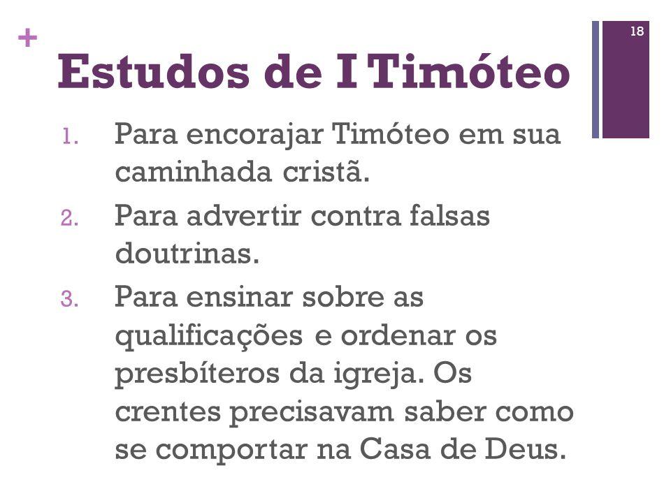 Estudos de I Timóteo Para encorajar Timóteo em sua caminhada cristã.