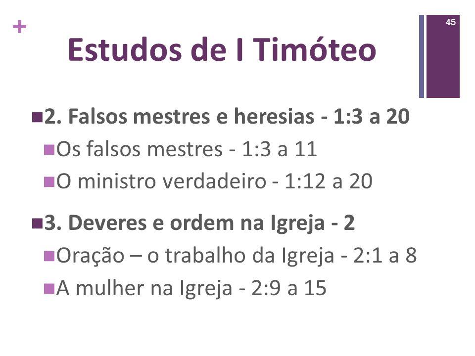 Estudos de I Timóteo 2. Falsos mestres e heresias - 1:3 a 20