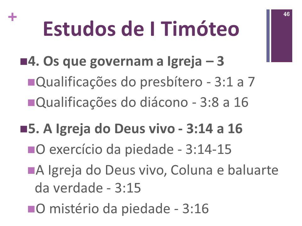 Estudos de I Timóteo 4. Os que governam a Igreja – 3