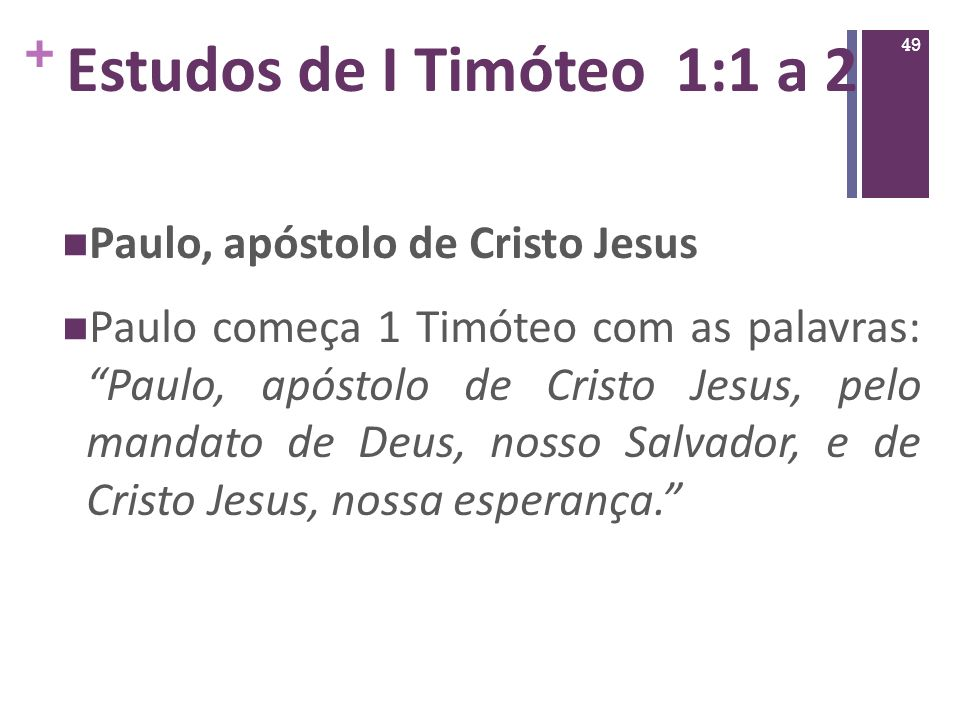 Estudos de I Timóteo 1:1 a 2 Paulo, apóstolo de Cristo Jesus