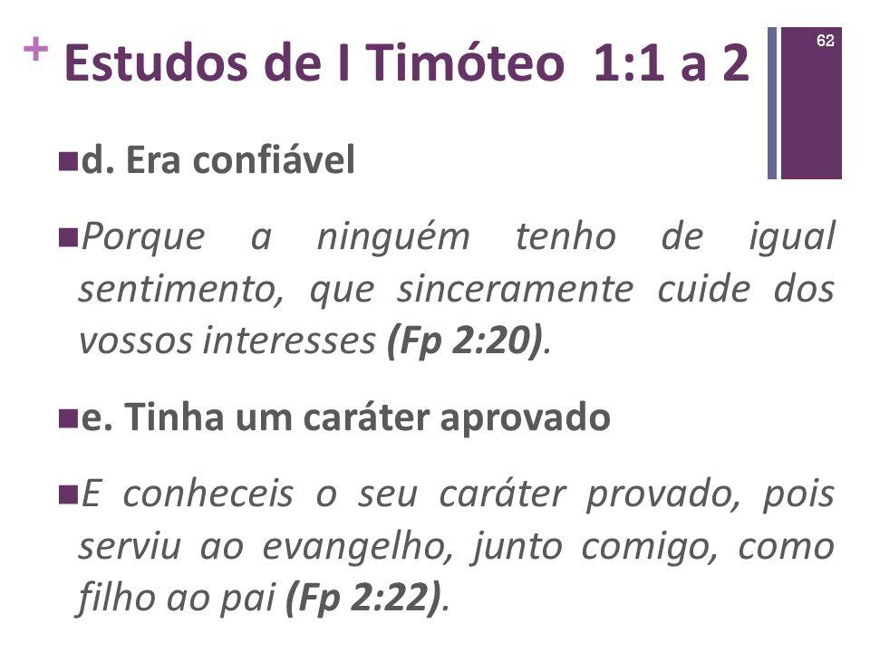 Estudos de I Timóteo 1:1 a 2 d. Era confiável