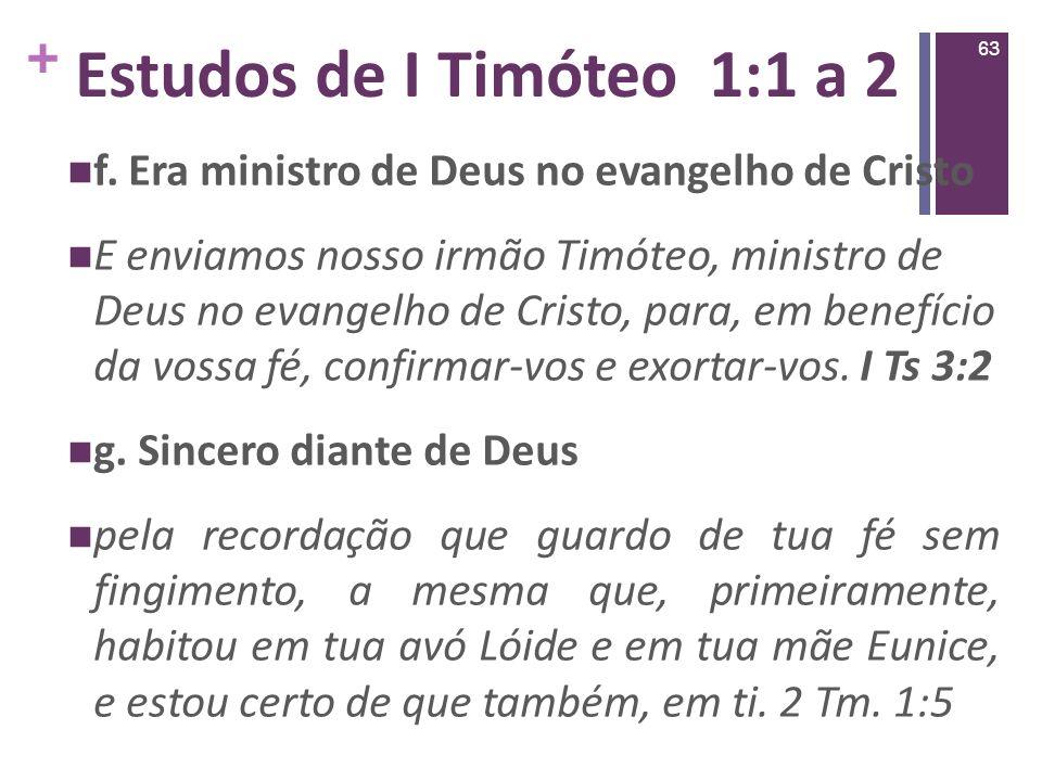 Estudos de I Timóteo 1:1 a 2 f. Era ministro de Deus no evangelho de Cristo.