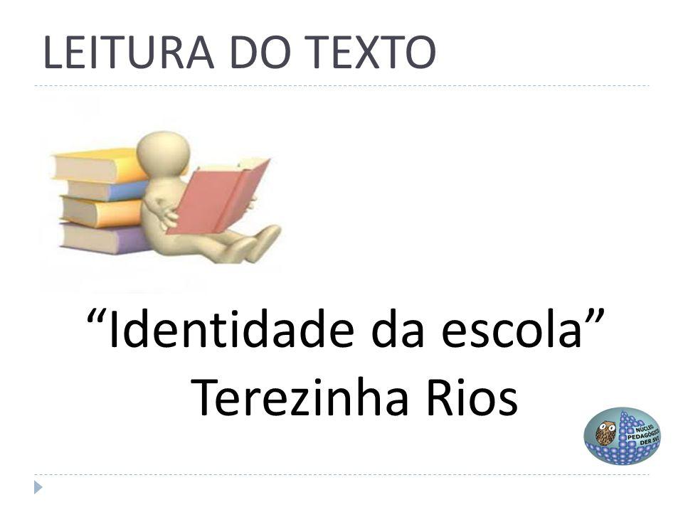 Identidade da escola Terezinha Rios