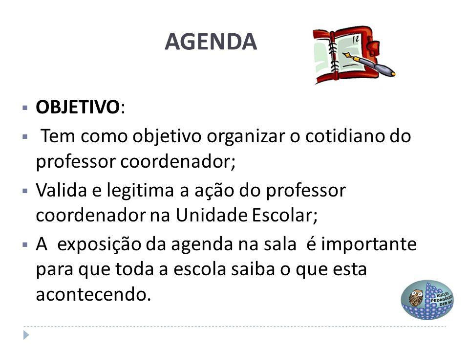 AGENDA OBJETIVO: Tem como objetivo organizar o cotidiano do professor coordenador;