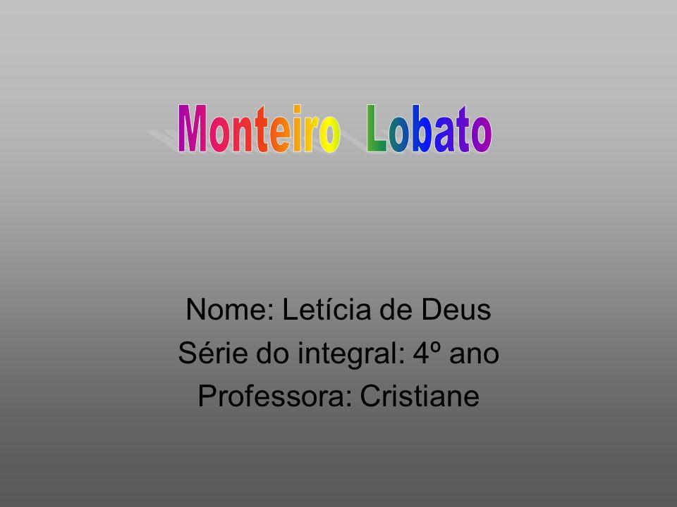 Nome: Letícia de Deus Série do integral: 4º ano Professora: Cristiane