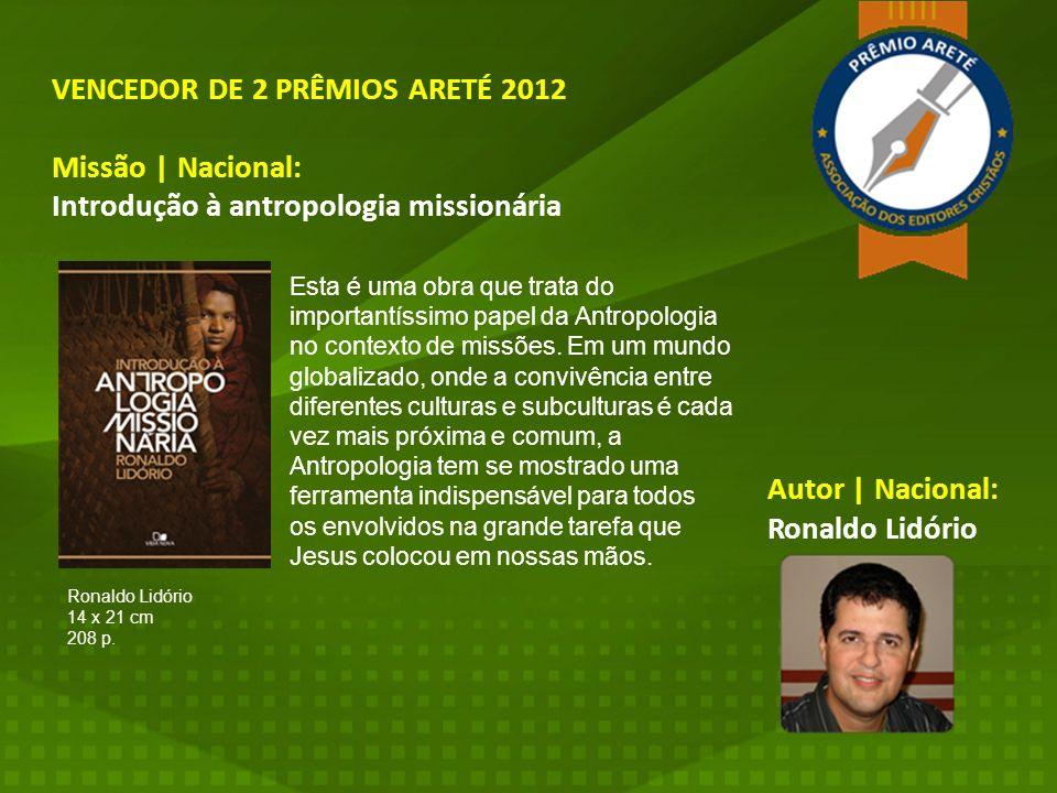 VENCEDOR DE 2 PRÊMIOS ARETÉ 2012 Missão | Nacional: