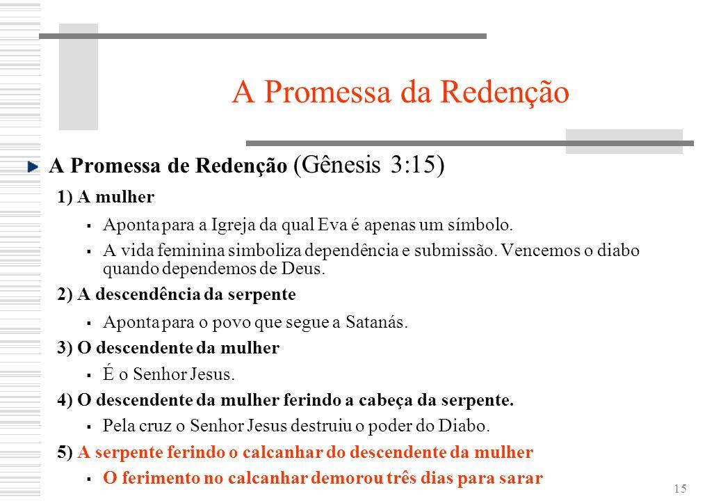A Promessa da Redenção A Promessa de Redenção (Gênesis 3:15)
