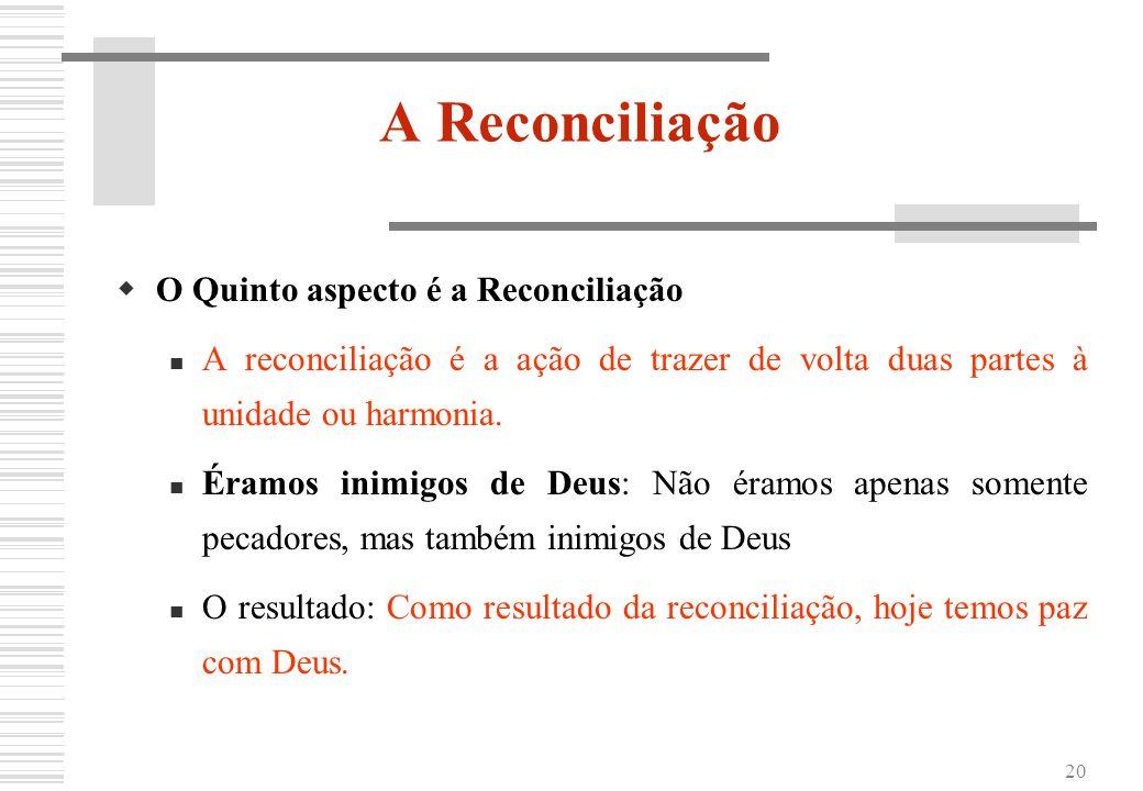 A Reconciliação O Quinto aspecto é a Reconciliação