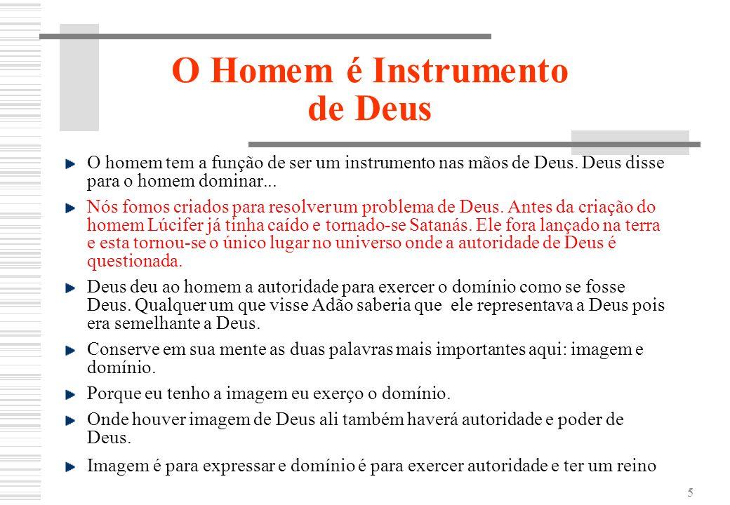 O Homem é Instrumento de Deus
