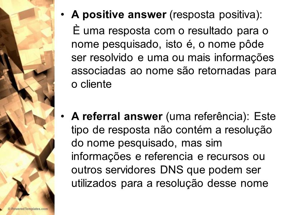 A positive answer (resposta positiva):