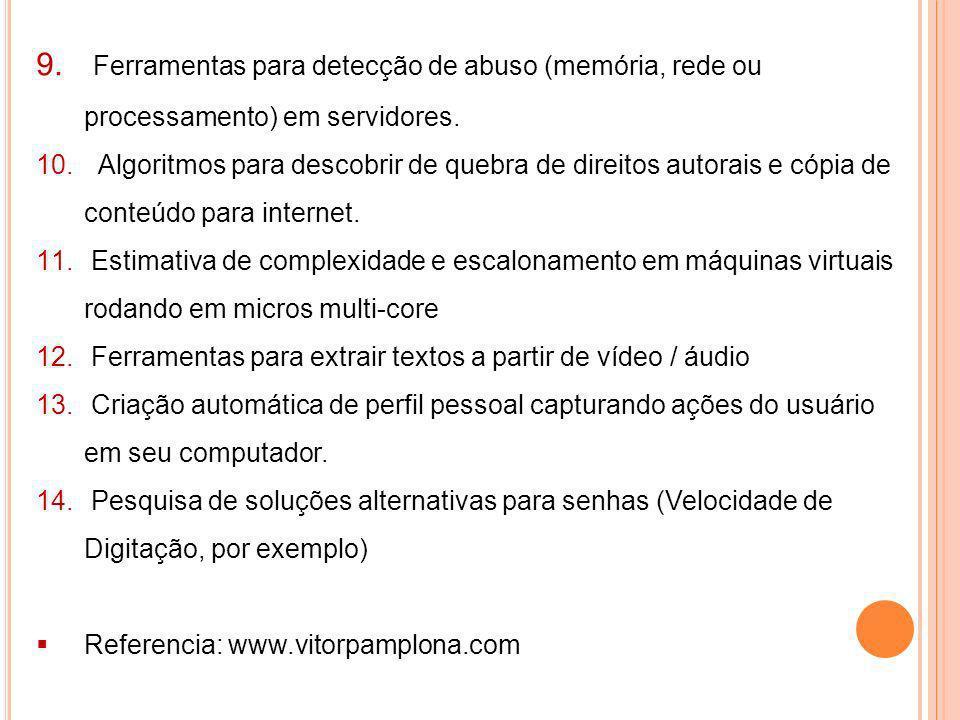 Ferramentas para detecção de abuso (memória, rede ou processamento) em servidores.