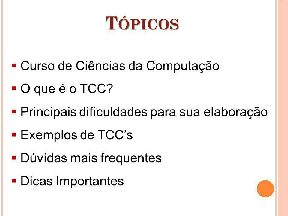 Tópicos Curso de Ciências da Computação O que é o TCC