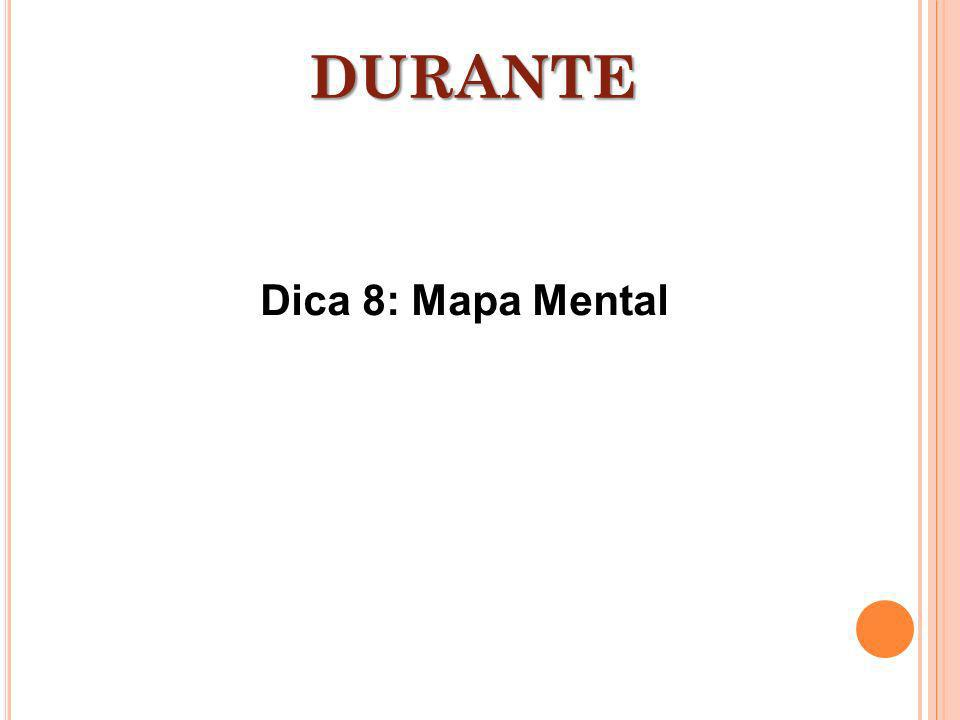DURANTE Dica 8: Mapa Mental