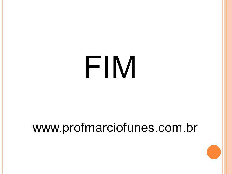 FIM www.profmarciofunes.com.br