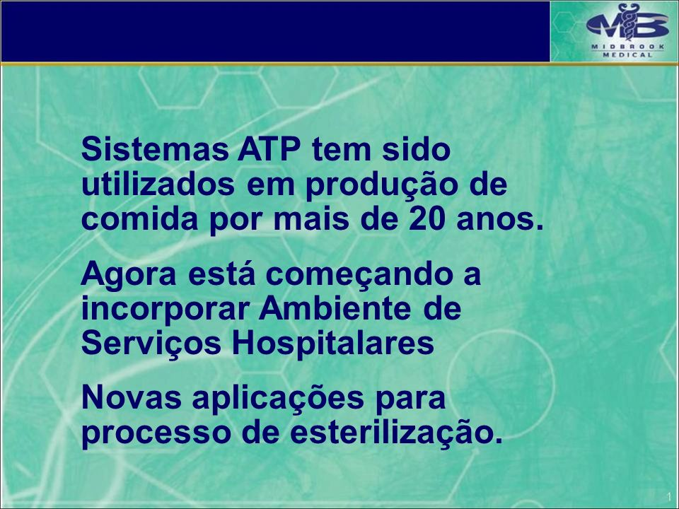 Sistemas ATP tem sido utilizados em produção de comida por mais de 20 anos.