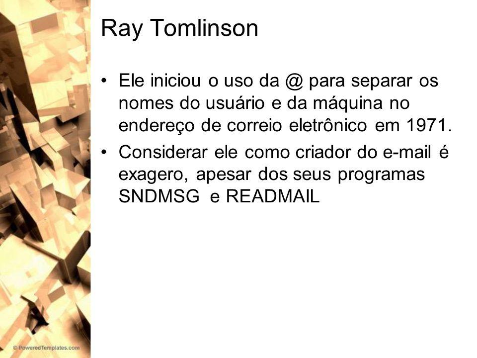 Ray Tomlinson Ele iniciou o uso da @ para separar os nomes do usuário e da máquina no endereço de correio eletrônico em 1971.